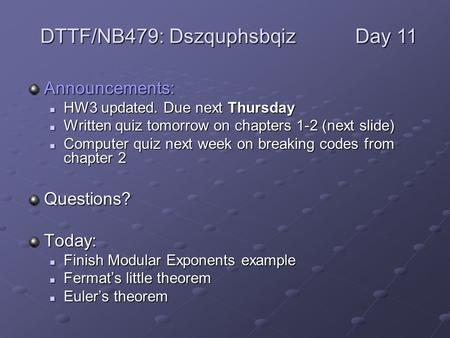 Announcements: HW3 updated. Due next Thursday HW3 updated. Due next Thursday Written quiz tomorrow on chapters 1-2 (next slide) Written quiz tomorrow on.