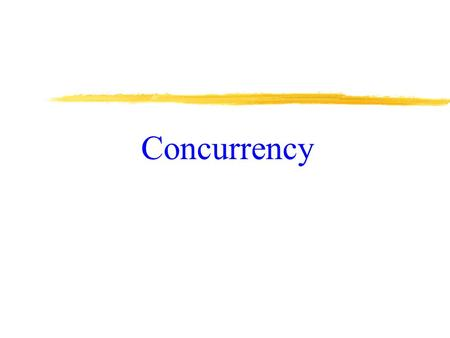 Concurrency. Correctness Principle A transaction is atomic -- all or none property. If it executes partly, an invalid state is likely to result. A transaction,