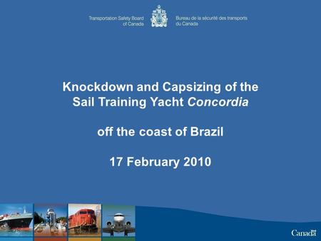 Knockdown and Capsizing of the Sail Training Yacht Concordia off the coast of Brazil 17 February 2010.