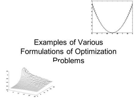Examples of Various Formulations of Optimization Problems.
