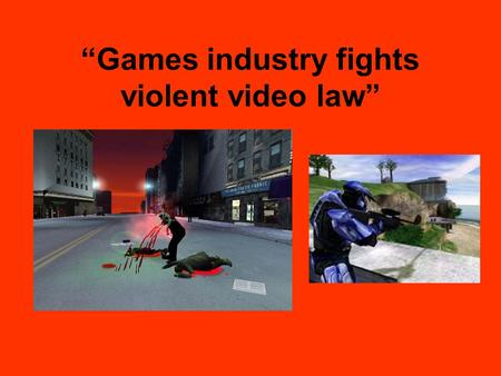 """Games industry fights violent video law"". Governor Schawzenegger signed legislation recently limiting the sale and rentals of violent video games to."