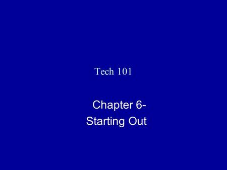 Tech 101 Chapter 6- Starting Out. 2 Chapter 6 Roadmap A statement about Teamwork Identifying the Requirements Assembling the Team Members Organizational.