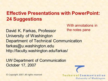 Effective Presentations with PowerPoint: 24 Suggestions David K. Farkas, Professor University of Washington Department of Technical Communication