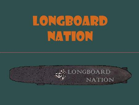 Longboard Nation. Products Used and new Range in size from 90 and 150 cm (35.4-59 inches) Sector 9, Longwood, and GFHurley among others Decks or complete.