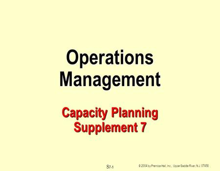 Operations Management Capacity Planning Supplement 7