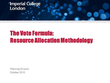 The Vote Formula: Resource Allocation Methodology Planning Division October 2010.
