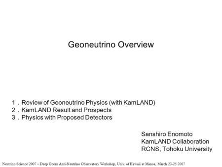 Geoneutrino Overview 1.Review of Geoneutrino Physics (with KamLAND)
