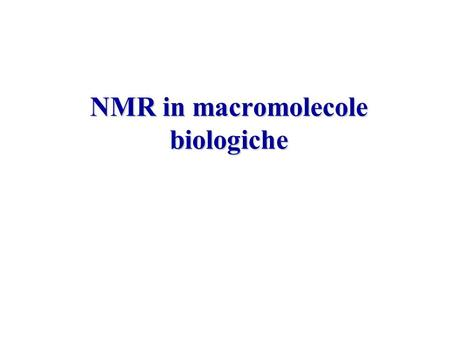 NMR in macromolecole biologiche. The amount of shielding the nucleus experiences will vary with the density of the surrounding electron cloud If a.