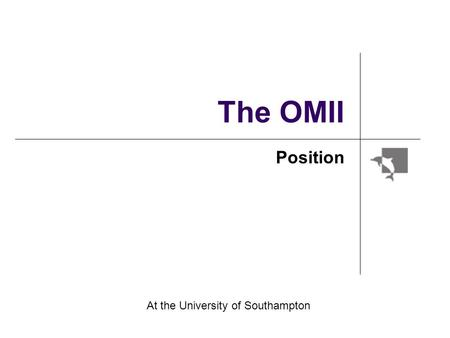 The OMII Position At the University of Southampton.