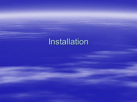 Installation. Installation   There are three phases to building an LTSP server: – –Installing the LTSP utilities – –Installing the LTSP client packages.