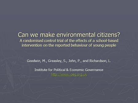 Can we make environmental citizens? A randomised control trial of the effects of a school-based intervention on the reported behaviour of young people.