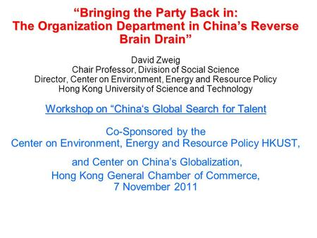 """Bringing the Party Back in: The Organization Department in China's Reverse Brain Drain"" Workshop on ""China's Global Search for Talent ""Bringing the Party."