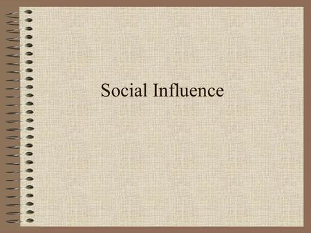 Social Influence. Reference Group A set of people Whom individuals compare themselves to Guiding attitudes, knowledge and /or behavior.