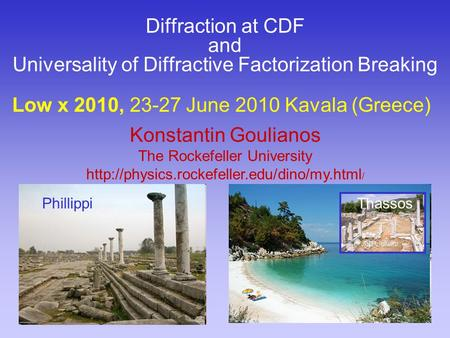Diffraction at CDF and Universality of Diffractive Factorization Breaking Konstantin Goulianos The Rockefeller University