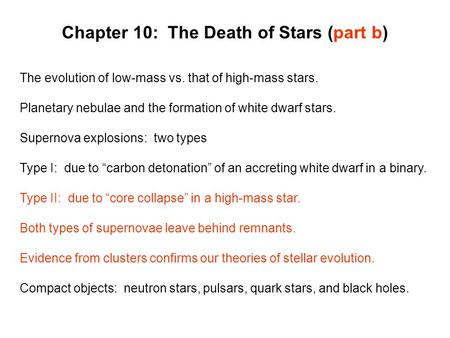 Chapter 10: The Death of Stars (part b) The evolution of low-mass vs. that of high-mass stars. Planetary nebulae and the formation of white dwarf stars.
