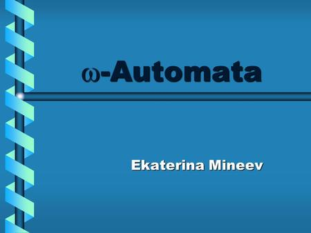  -Automata Ekaterina Mineev. Today: 1 Introduction - notation -  -Automata overview.