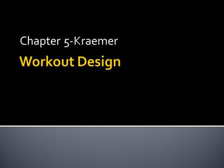 Chapter 5-Kraemer.  Critical program variables are tools  Variation leads to infinite number of workouts  Light, medium and heavy days  Dramatic changes.