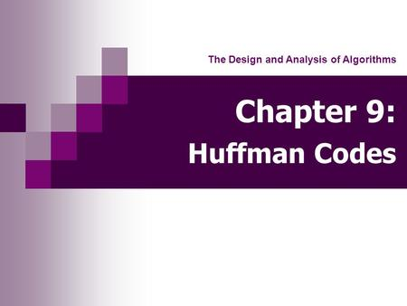 Chapter 9: Huffman Codes