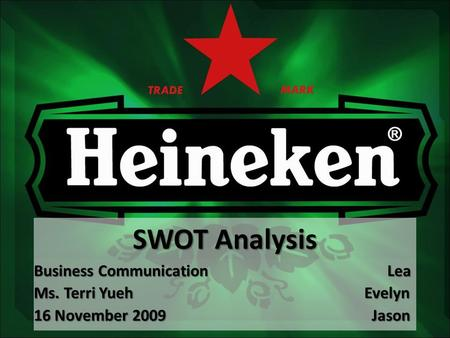 SWOT Analysis Business Communication Lea Ms. Terri Yueh Evelyn 16 November 2009 Jason.