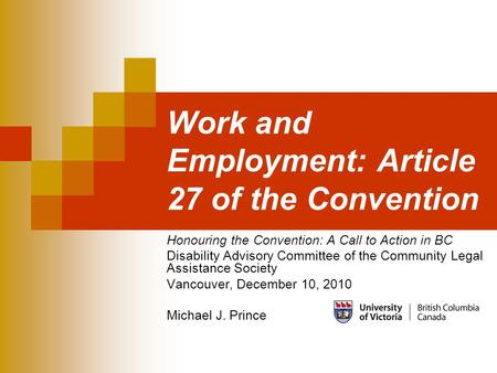 Work and Employment: Article 27 of the Convention Honouring the Convention: A Call to Action in BC Disability Advisory Committee of the Community Legal.