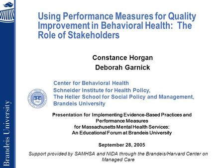 Schneider Institute for Health Policy, The Heller School for Social Policy and Management, Brandeis University Using Performance Measures for Quality Improvement.