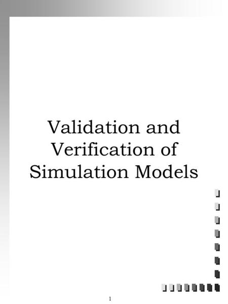 1 Validation and Verification of Simulation Models.