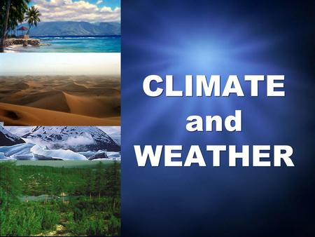 CLIMATE and WEATHER. What is Weather? The state of the atmosphere at any particular place or time. Described using such elements or variables as: 1. temperature.