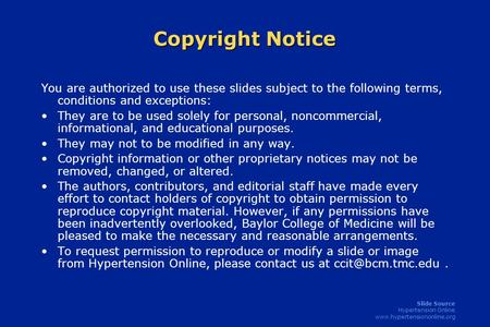 Copyright Notice You are authorized to use these slides subject to the following terms, conditions and exceptions: They are to be used solely for personal,