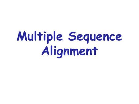 Multiple Sequence Alignment. Alignment can be easy or difficult Easy Difficult due to insertions or deletions (indels)
