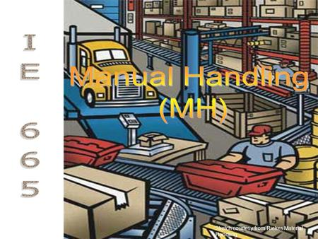 Sketch courtesy from Riekes Material Handling. Severity of the problem Manual handling (lifting) is injury prone & expensive –BLS 2007: 140,330 out of.