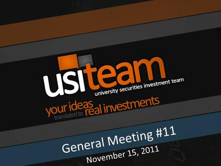 General Meeting #11 November 15, 2011. Agenda Question of the Day Market Overview Portfolio Overview Unemployment Today Team Stock Pitches Membership.