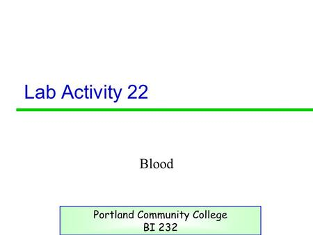 Lab Activity 22 Blood Portland Community College BI 232.