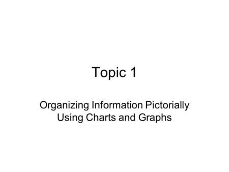 Organizing Information Pictorially Using Charts and Graphs