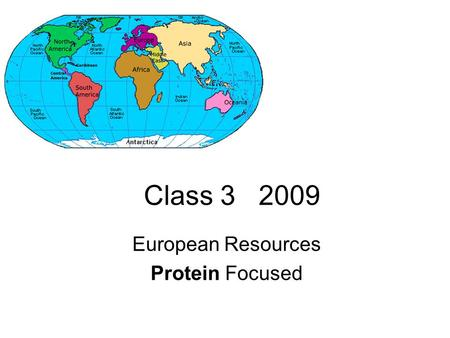 Class 3 2009 European Resources Protein Focused. Protein Databases EBI – European Bioinformatics Institute