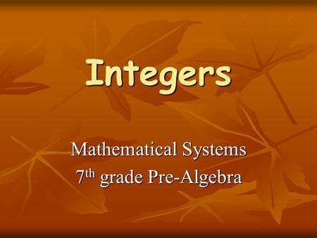 Mathematical Systems 7th grade Pre-Algebra