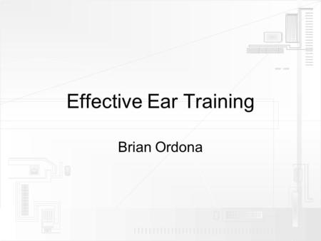 Effective Ear Training Brian Ordona. Music Theory A Crash Course.