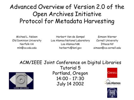Advanced Overview of Version 2.0 of the Open Archives Initiative Protocol for Metadata Harvesting Michael L. Nelson Old Dominion University Norfolk VA.