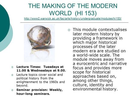 THE MAKING <strong>OF</strong> THE MODERN WORLD (HI 153)