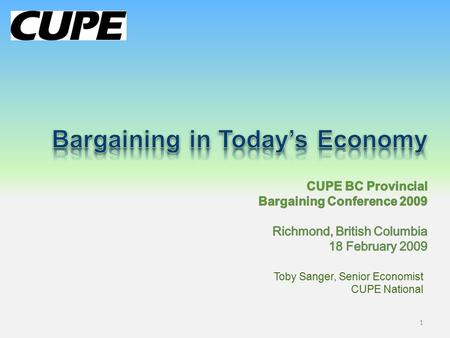 Toby Sanger, Senior Economist CUPE National 1. 1.Economic crisis and impacts 2.Causes and responses 3.Economic outlook 4.Impact on public services and.