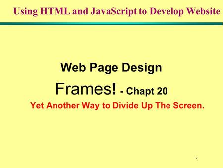 a description of dividing a web page into frames 4 creating web page content  the create link to web page frame is grouped into three sections:  description, and web page url the web page url template is .