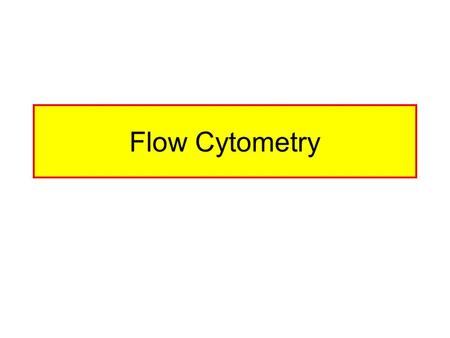 Flow Cytometry. Allows For Detection Of Surface Markers Of Cells Allows For Detection Of Intracellular Factors Allows Detection Of Secreted Factors By.