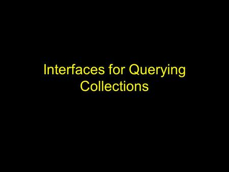 Interfaces for Querying Collections. Information Retrieval Activities Selecting a collection –Lists, overviews, wizards, automatic selection Submitting.