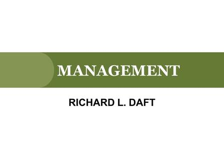 MANAGEMENT RICHARD L. DAFT. Managing Quality and Performance CHAPTER 18.