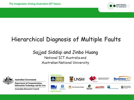 Sajjad Siddiqi and Jinbo Huang National ICT Australia and Australian National University Hierarchical Diagnosis of Multiple Faults.