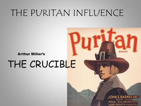 the puritan influence New england life seemed to burst with possibilities the life expectancy of its  citizens became longer than that of old england, and much longer than the.