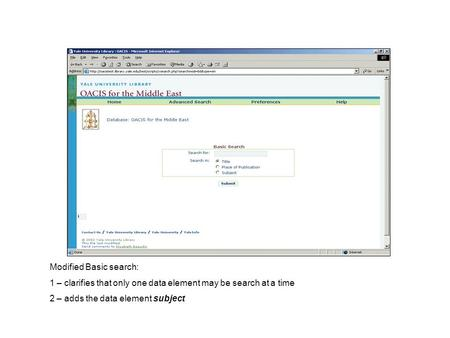 Modified Basic search: 1 – clarifies that only one data element may be search at a time 2 – adds the data element subject.