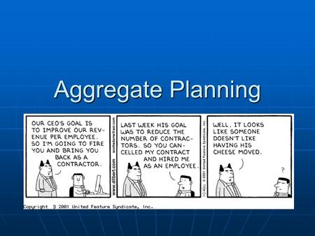 Aggregate Planning. Overview Aggregate planning in the planning process Aggregate planning in the planning process Aggregate planning strategies Aggregate.