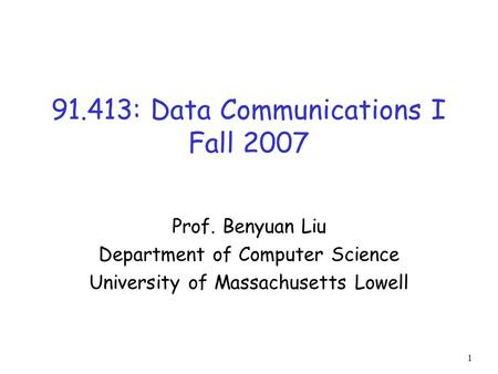 91.413: Data Communications I Fall 2007