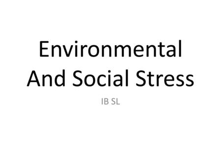 Environmental And Social Stress IB SL. Housing Provision of good quality housing is a major problem in LEDC's. There are 4 main aspects to the management.