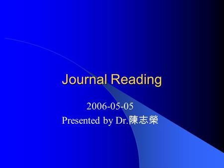 Journal Reading 2006-05-05 Presented by Dr. 陳志榮. ALK-Positive Anaplastic Large Cell Lymphoma Mimicking Nodular Sclerosis Hodgkin ' s Lymphoma Report of.